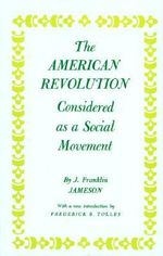 American Revolution Considered as a Social Movement : Social Transformation After the GDR - J.Franklin Jameson