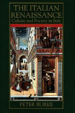 The Italian Renaissance : Culture and Society in Italy - Peter Burke