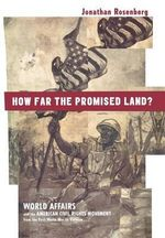 How Far the Promised Land? : World Affairs and the American Civil Rights Movement from the First World War to Vietnam - Jonathan Rosenberg