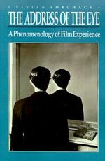 The Address of the Eye : A Phenomenology of Film Experience - Vivian Sobchack