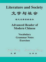 Literature and Society : Advanced Reader of Modern Chinese - Chih-p'ing Chou