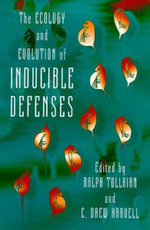 The Ecology and Evolution of Inducible Defenses : A Guide to Their Ecology and Monitoring for Water ...