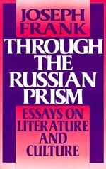 Through the Russian Prism : Essays on Literature and Culture - Joseph Frank