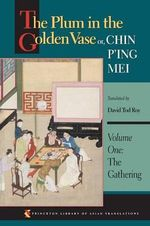 The Plum in the Golden Vase: Gathering v. 1 : Or Chin P'ing Mei