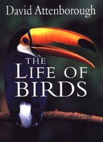 The Life of Birds - Sir David Attenborough