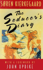 The Seducer's Diary - Soren Kierkegaard