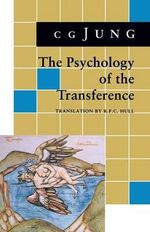 The Psychology of Transference : From Vol. 16 Collected Works - C. G. Jung