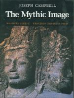 The Mythic Image : Bollingen Series (General) - Joseph Campbell