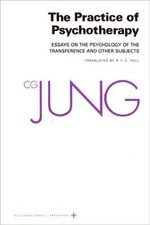 The Collected Works of C.G. Jung : Practice of Psychotherapy v. 16 - C. G. Jung