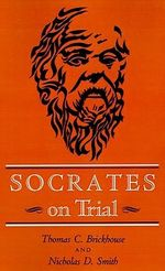 Socrates on Trial : Contingency and Moral Identity - Thomas C. Brickhouse