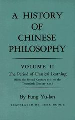A History of Chinese Philosophy : Period of Classical Learning from the Second Century B.C. to the Twentieth Century A.D v. 2 - Yu-lan Fung