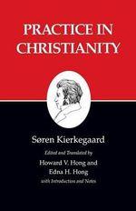 Kierkegaard's Writings : Practice in Christianity v. 20 - Soren Kierkegaard