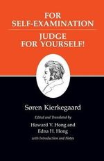 Kierkegaard's Writings : For Self-Examination / Judge for Yourself! v. 21 - Soren Kierkegaard