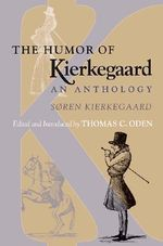 The Humor of Kierkegaard : An Anthology - Soren Kierkegaard