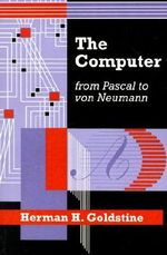 The Computer from Pascal to Von Neumann - Herman H. Goldstine