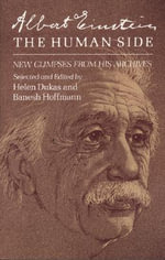 Albert Einstein, the Human Side : New Glimpses from His Archives - Albert Einstein