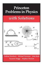 Princeton Problems in Physics with Solutions : Princeton Paperbacks - Nathan Newbury
