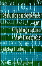 Pseudorandomness and Cryptographic Applications - Michael Luby