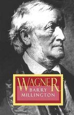 Wagner : (Revised ed) (POD) - Barry Millington
