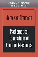 Mathematical Foundations of Quantum Mechanics - John Von Neumann