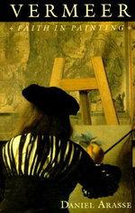 Vermeer : Faith in Painting - Daniel Arasse