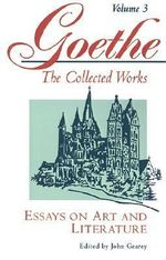 Goethe : Essays on Art and Literature v. 3 - Johann Wolfgang von Goethe