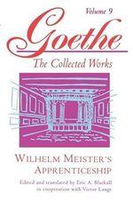 Goethe: v. 9 : Wilhelm Meister's Apprenticeship - Johann Wolfgang von Goethe
