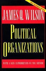 Political Organizations - James Q. Wilson