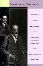 A Psychology of Difference : The American Lectures - Otto Rank