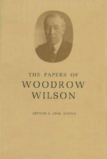 The Papers of Woodrow Wilson : 1856-1880 v. 1 - Woodrow Wilson