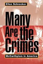 Many are the Crimes : McCarthyism in America - Ellen Schrecker