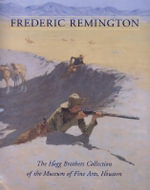 Frederic Remington : The Hogg Brothers Collection of the Museum of Fine Arts, Houston - Emily Ballew Neff