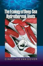 The Ecology of Deep-Sea Hydrothermal Vents - Cindy Lee Van Dover