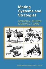 Mating Systems and Strategies :  Mating Systems and Strategies: - Stephen M. Shuster