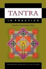 Tantra in Practice : Princeton Readings in Religions