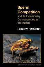 Sperm Competition and Its Evolutionary Consequences in the Insects - Leigh W. Simmons