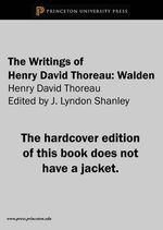 The Writings of Henry David Thoreau : Walden - Henry David Thoreau