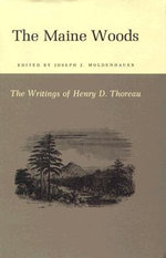 The Writings of Henry David Thoreau : The Maine Woods - Henry David Thoreau