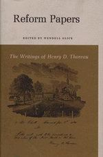 The Writings of Henry David Thoreau : Reform Papers - Henry David Thoreau
