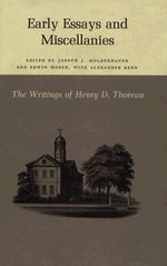 The Writings of Henry David Thoreau : Early Essays and Miscellanies - Henry David Thoreau