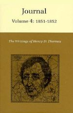 The Writings of Henry David Thoreau: 1851-1852 v. 4 : Journal - Henry David Thoreau