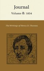 The Writings of Henry D. Thoreau: 1854 v. 8 : Journal - Henry David Thoreau