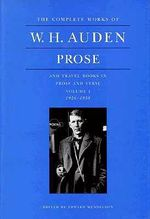 The Complete Works of W.H. Auden, Prose and Travel Books in Prose and Verse : 1926-1938 v. 1 - W. H. Auden
