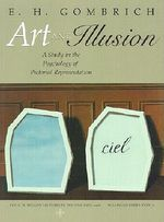 Art and Illusion : A Study in the Psychology of Pictorial Representation - Ernst H. Gombrich