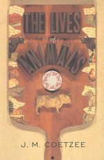 The Lives of Animals : The University Center for Human Values Series - J. M. Coetzee