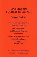 Lectures on Fourier Integrals - Salomon Bochner