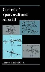 Control of Spacecraft and Aircraft - Arthur E. Bryson