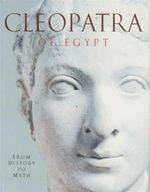 Cleopatra of Egypt : From History to Myth