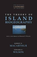 The Theory of Island Biogeography - Robert Helmer MacArthur