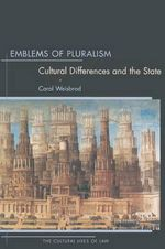 Emblems of Pluralism : Cultural Differences and the State - Carol Weisbrod